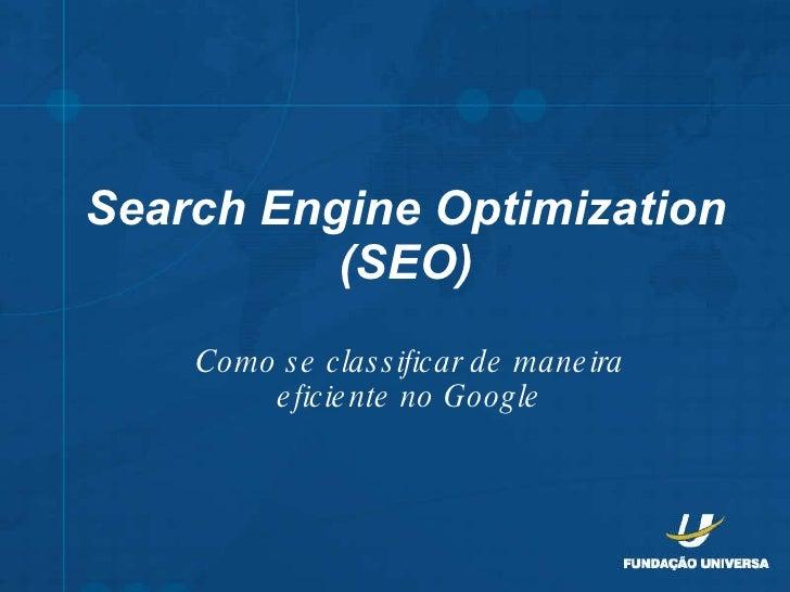 Search Engine Optimization (SEO) Como se classificar de maneira eficiente no Google