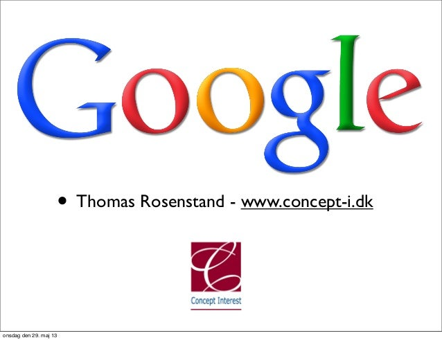 • Thomas Rosenstand - www.concept-i.dkonsdag den 29. maj 13
