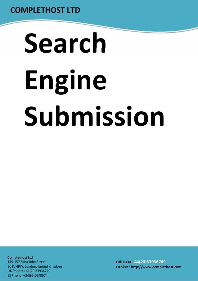 SearchEngineSubmissionCOMPLETHOST LTDCall us at +44(20)33936749Or visit : http://www.complethost.comComplethost Ltd145-157...