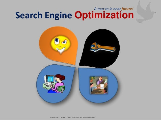 A tour to in near future!  Search Engine Optimization  COPYRIGHT © 2014 M.K.G DESIGNERS. ALL RIGHTS RESERVED.