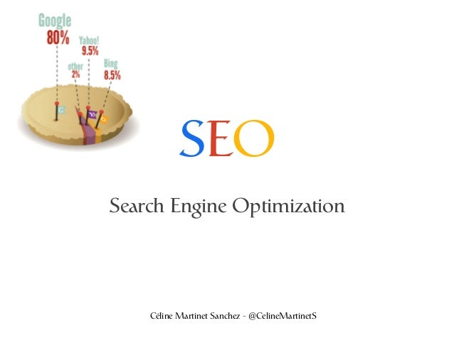 SEO Search Engine Optimization Céline Martinet Sanchez - @CelineMartinetS