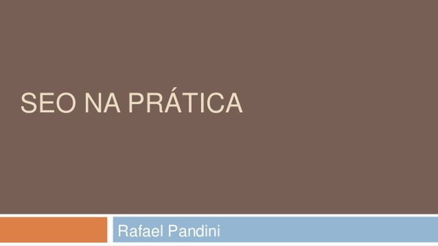 SEO NA PRÁTICA Rafael Pandini