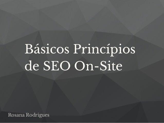 Rosana Rodrigues Básicos Princípios de SEO On-Site