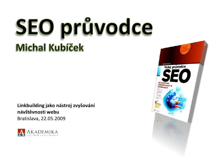 Linkbuilding jako nástroj zvyšování návštěvnosti webu Bratislava, 22.05.2009