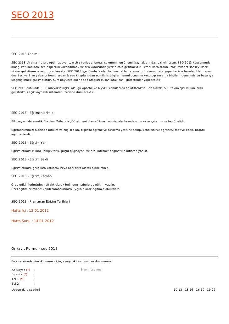 SEO 2013SEO 2013 TanımıSEO 2013: Arama motoru optimizasyonu, web sitenize ziyaretçi çekmenin en önemli kaynaklarından biri...