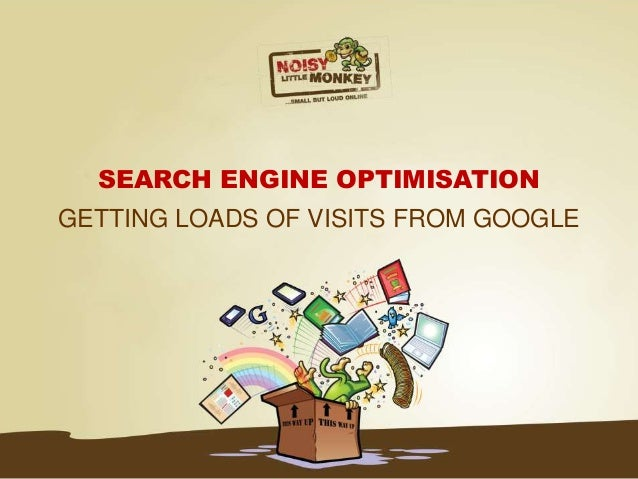 SEARCH ENGINE OPTIMISATION GETTING LOADS OF VISITS FROM GOOGLE