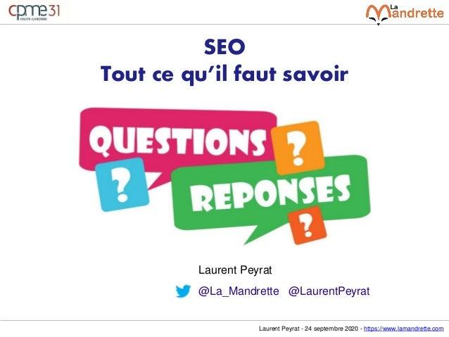 Laurent Peyrat - 24 septembre 2020 - https://www.lamandrette.com SEO Tout ce qu'il faut savoir Laurent Peyrat @La_Mandrett...