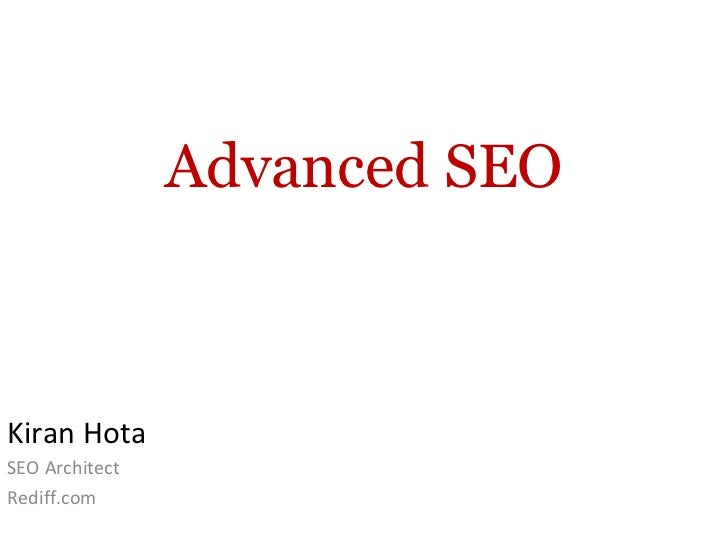 Advanced SEO Kiran Hota SEO Architect Rediff.com