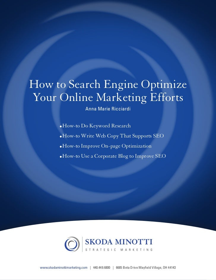 How to Search Engine Optimize           Your Online Marketing Efforts                                                 Anna...