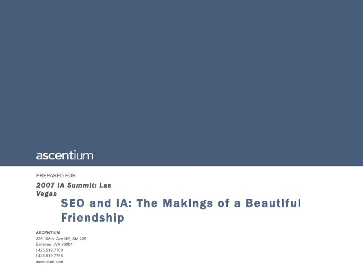 2007 IA Summit: Las Vegas SEO and IA: The Makings of a Beautiful Friendship