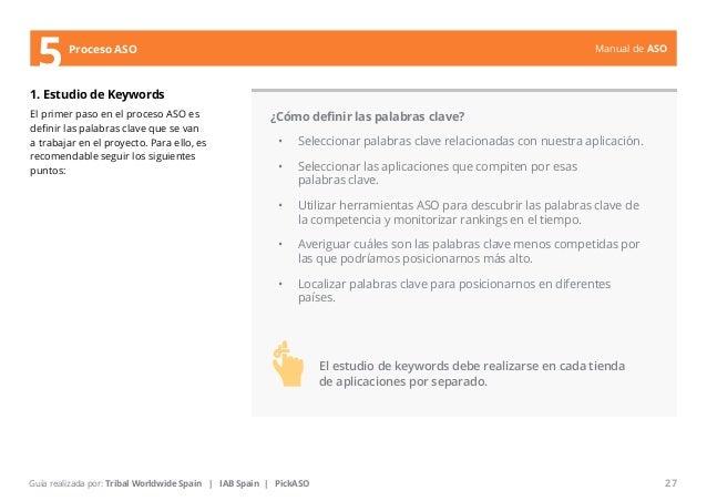 Manual de ASO  5Proceso ASO  1. Estudio de Keywords  El primer paso en el proceso ASO es  definir las palabras clave que s...