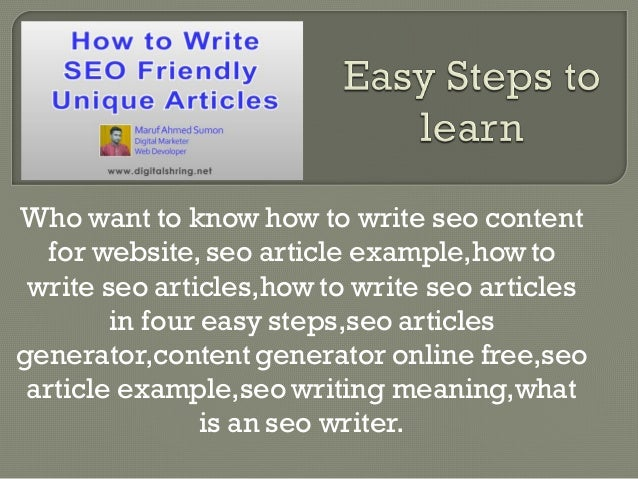 Who want to know how to write seo content for website, seo article example,how to write seo articles,how to write seo arti...