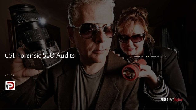 Pubcon Florida 2018 Csi Forensic Seo Audits