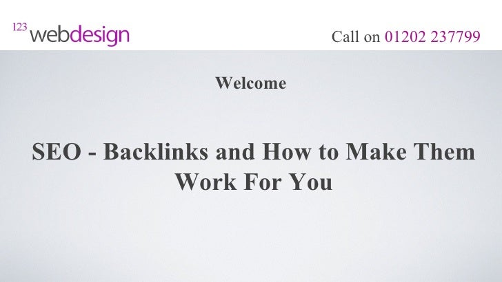 Call on 01202 237799              WelcomeSEO - Backlinks and How to Make Them            Work For You