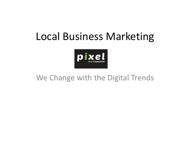 Local Business Marketing We Change with the Digital Trends