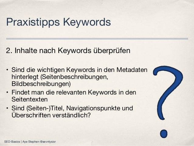 2. Inhalte nach Keywords überprüfen • Sind die wichtigen Keywords in den Metadaten hinterlegt (Seitenbeschreibungen, Bildb...