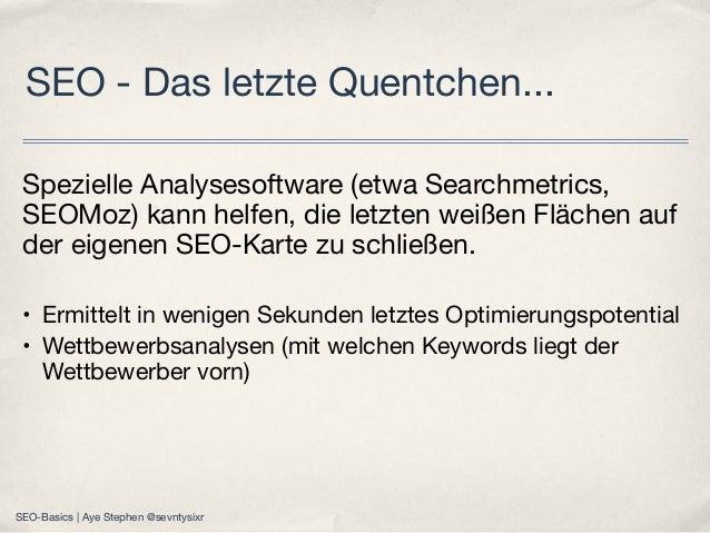 Spezielle Analysesoftware (etwa Searchmetrics, SEOMoz) kann helfen, die letzten weißen Flächen auf der eigenen SEO-Karte z...