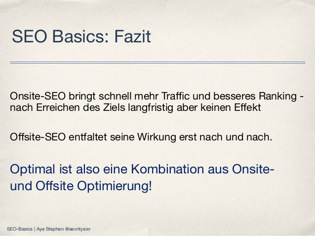 Onsite-SEO bringt schnell mehr Traffic und besseres Ranking - nach Erreichen des Ziels langfristig aber keinen Effekt Offsite-...