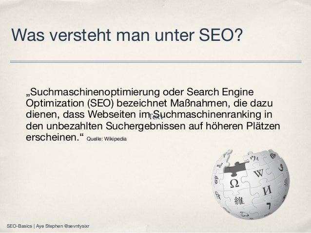 """""""Suchmaschinenoptimierung oder Search Engine Optimization (SEO) bezeichnet Maßnahmen, die dazu dienen, dass Webseiten im S..."""