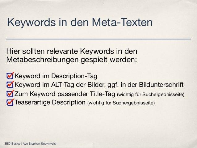 Hier sollten relevante Keywords in den Metabeschreibungen gespielt werden: Keyword imDescription-Tag Keyword imALT-Tagd...