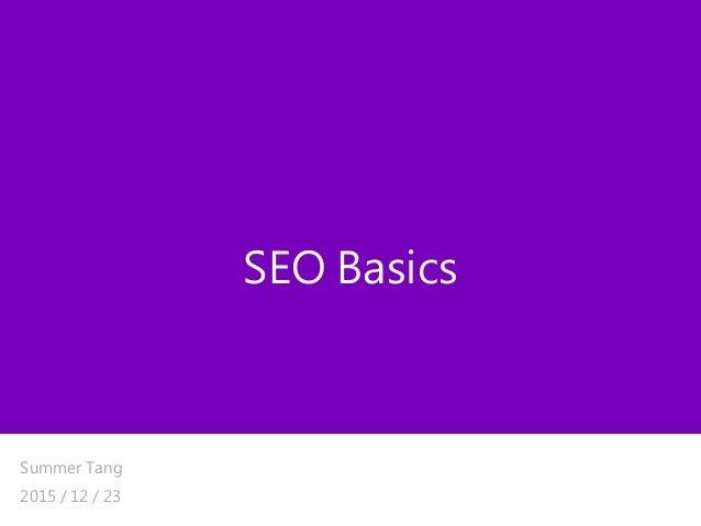 SEO Basics Summer Tang 2015 / 12 / 23