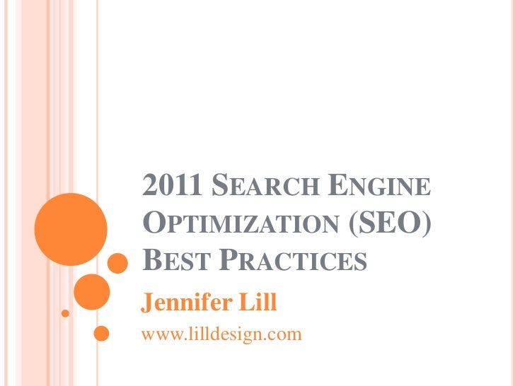 2011 Search Engine Optimization (SEO) Best Practices<br />Jennifer Lill<br />www.lilldesign.com<br />