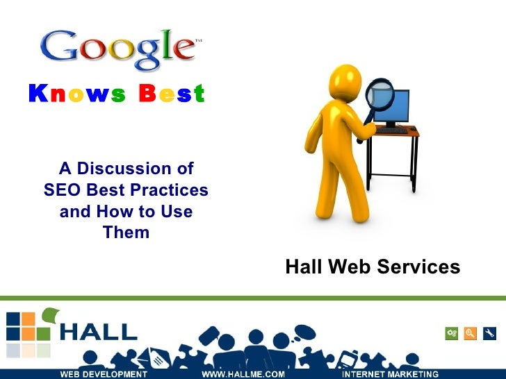K n o w s  B e s t   A Discussion of SEO Best Practices and How to Use Them Hall Web Services