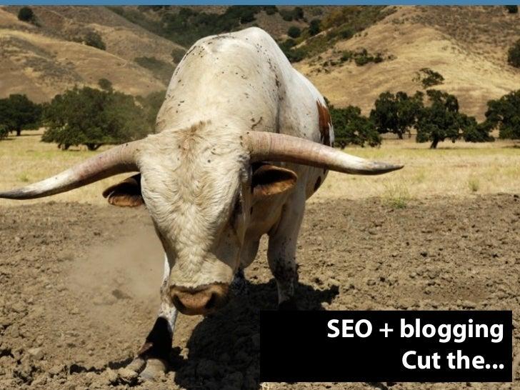 SEO + blogging       Cut the...