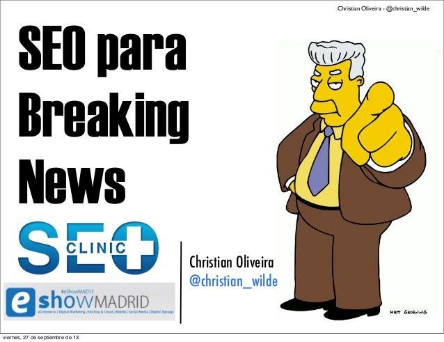 Christian Oliveira - @christian_wilde  SEO para Breaking News Christian Oliveira @christian_wilde  viernes, 27 de septiemb...