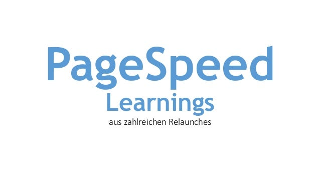 PageSpeed Learnings aus zahlreichen Relaunches