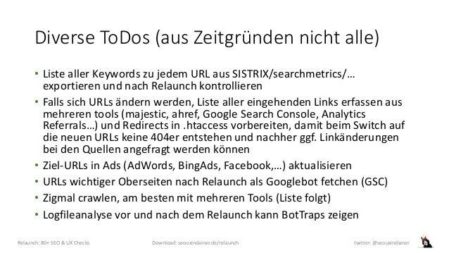 Diverse ToDos (aus Zeitgründen nicht alle) • Liste aller Keywords zu jedem URL aus SISTRIX/searchmetrics/… exportieren und...