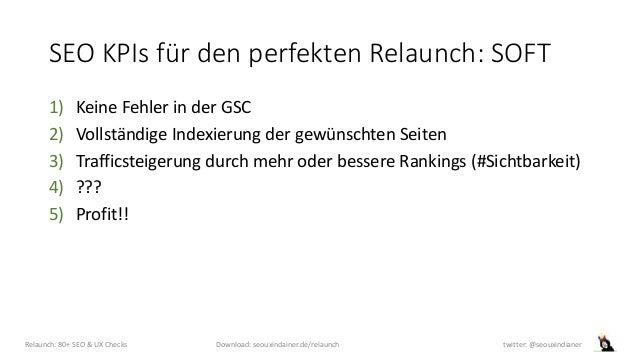 SEO KPIs für den perfekten Relaunch: SOFT 1) Keine Fehler in der GSC 2) Vollständige Indexierung der gewünschten Seiten 3)...
