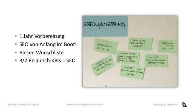 Relaunch: 80+ SEO & UX Checks Download: seouxindainer.de/relaunch twitter: @seouxindianer • 1 Jahr Vorbereitung • SEO von ...