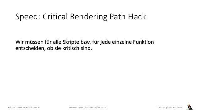 Speed: Critical Rendering Path Hack Wir müssen für alle Skripte bzw. für jede einzelne Funktion entscheiden, ob sie kritis...