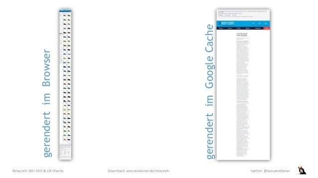 Relaunch: 80+ SEO & UX Checks Download: seouxindainer.de/relaunch twitter: @seouxindianer gerendertimBrowser gerendertimGo...