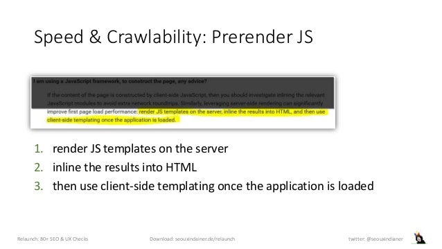 Speed & Crawlability: Prerender JS 1. render JS templates on the server 2. inline the results into HTML 3. then use client...