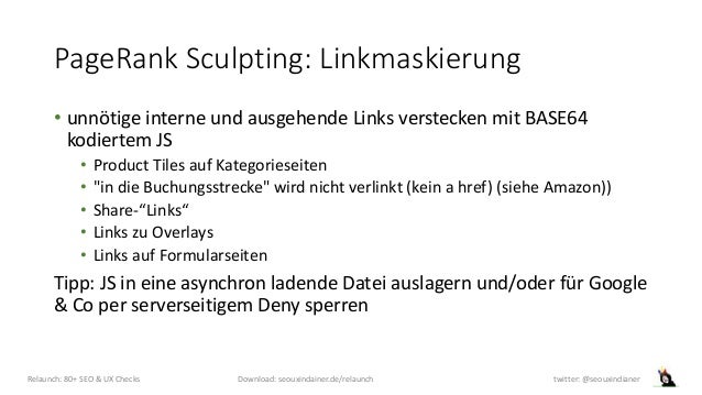 PageRank Sculpting: Linkmaskierung • unnötige interne und ausgehende Links verstecken mit BASE64 kodiertem JS • Product Ti...