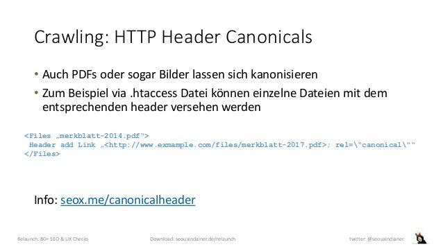 Crawling: HTTP Header Canonicals • Auch PDFs oder sogar Bilder lassen sich kanonisieren • Zum Beispiel via .htaccess Datei...