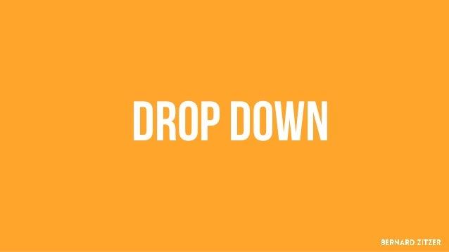 Drop down § Einfachste und simpelste form der navigation § Völlig ausreichend für kleine seiten § Sollte visuell gekennzei...
