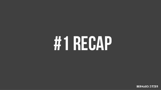 #1 RECAP