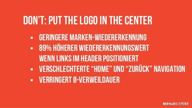 """89% höherer wieder- erkennungswert wenn oben links positioniert """" """" Do: platziere das logo oben links. Immer!"""