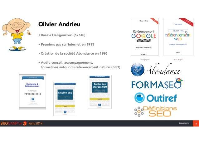 #seocamp 2  Olivier Andrieu  •Basé à Heiligenstein (67140)  •Premiers pas sur Internet en 1993  •Création de la ...