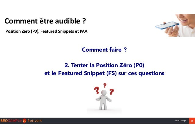 #seocamp 46 Commentêtreaudible? PositionZéro(P0),FeaturedSnippetsetPAA Comment faire ?  2. Tenter la Position Z...