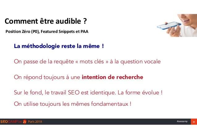 #seocamp 51 Commentêtreaudible? PositionZéro(P0),FeaturedSnippetsetPAA La méthodologie reste la même !  On pass...