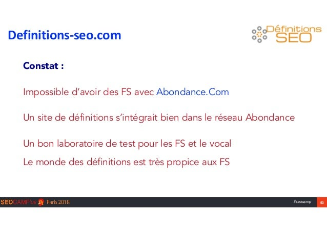 #seocamp 53 Definitions-seo.com Constat :  Impossible d'avoir des FS avec Abondance.Com  Un site de définitions s'inté...