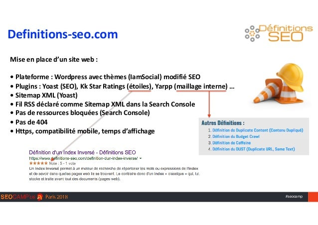 #seocamp  Miseenplaced'unsiteweb:  •Plateforme:Wordpressavecthèmes(IamSocial)modifiéSEO •Plugins:Yoas...