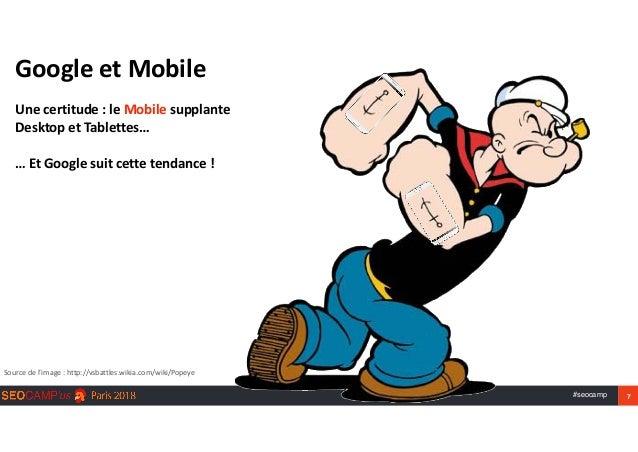 #seocamp 7 GoogleetMobile Unecertitude:leMobilesupplante DesktopetTablettes…  …EtGooglesuitcettetendance...