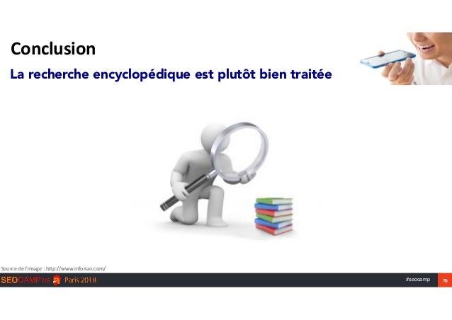 #seocamp 70 Conclusion Sourcedel'image:http://www.inforian.com/ La recherche encyclopédique est plutôt bien traitée