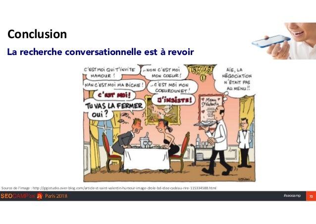 #seocamp 72 Conclusion La recherche conversationnelle est à revoir Sourcedel'image:http://gigistudio.over-blog.com/art...