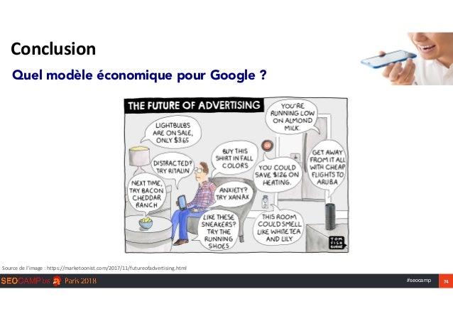 #seocamp 74 Conclusion Quel modèle économique pour Google ? Sourcedel'image:https://marketoonist.com/2017/11/futureofa...